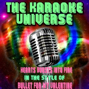Hearts Bursts Into Fire (Karaoke Version) (In the Style of Bullet for My Valentine)