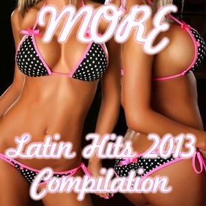 More: Latin Hits 2013 Compilation (36 Hits)