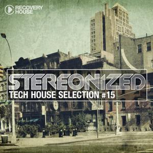 Stereonized - Tech House Selection, Vol. 15