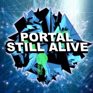 Still Alive  - A Tribute to Portal (Dubstep Remix)