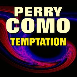 Perry Como Temptation (Original Artist Original Songs)