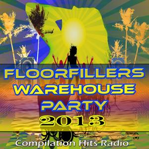 Floorfillers Warehouse Party 2013 (Compilation Hits Radio)