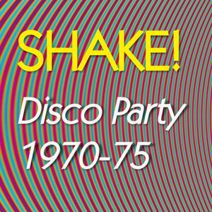 Shake! Disco Party 1970-1975