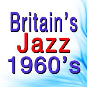 Britain's Jazz 1960's (Original Songs Original Artists)