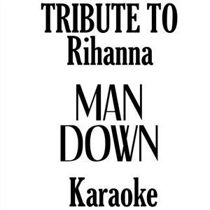 Man Down (Karaoke Version) (Originally Performed by Rihanna)