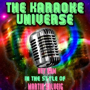 Hey Now (Karaoke Version) [In the Style of Martin Solveig]