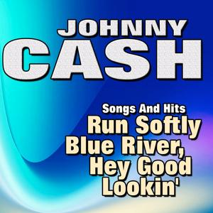 Songs And Hits  Run Softly Blue River, Hey Good Lookin'