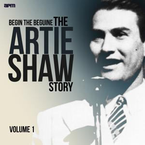 Begin the Beguine - the Artie Shaw Story, Vol. 1