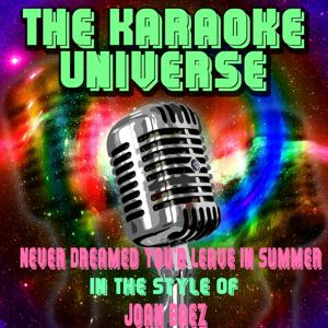 Never Dreamed You'd Leave in Summer (Karaoke Version) [in the Style of Joan Baez]
