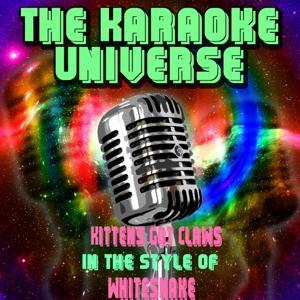 Kittens Got Claws (Karaoke Version) [in the Style of Whitesnake]