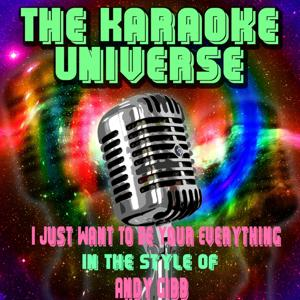 I Just Want to Be Your Everything (Karaoke Version) [in the Style of Andy Gibb]