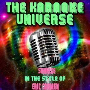 Sunrise (Karaoke Version) [in the Style of Eric Carmen]
