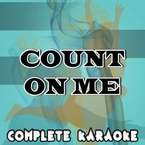 Count On Me (Karaoke Version) [Originally Performed By Chase & Status]