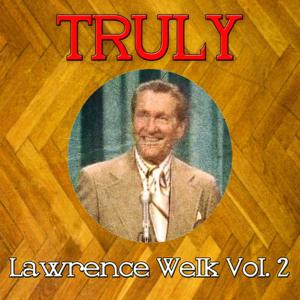 Truly Lawrence Welk, Vol. 2