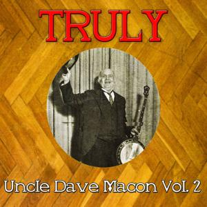 Truly Uncle Dave Macon, Vol. 2
