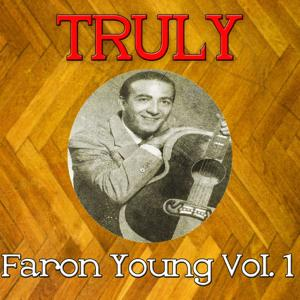 Truly Faron Young, Vol. 1