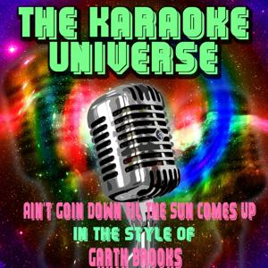 Ain't Goin Down Til the Sun Comes Up (Karaoke Version) [in the Style of Garth Brooks]
