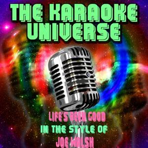 Life's Been Good (Karaoke Version) [in the Style of Joe Walsh]