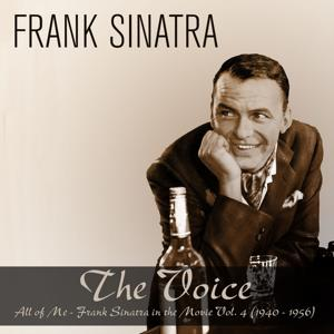 The Voice: All of Me - Frank Sinatra in the Movie, Vol. 4