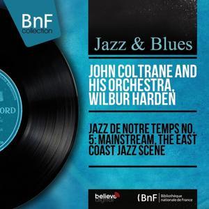 Jazz de notre temps: The East Coast Jazz Scene (Mono Version)