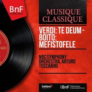 Verdi: Te Deum - Boito: Mefistofele (Mono Version)