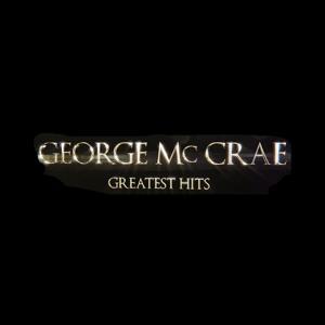 George Mc Crae (Greatest Hits)
