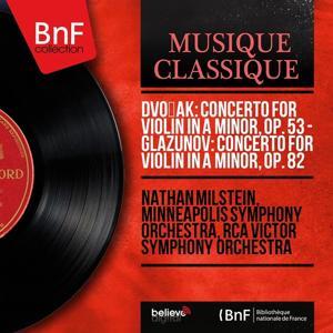 Dvořák: Concerto for Violin in A Minor, Op. 53 - Glazunov: Concerto for Violin in A Minor, Op. 82 (Mono Version)