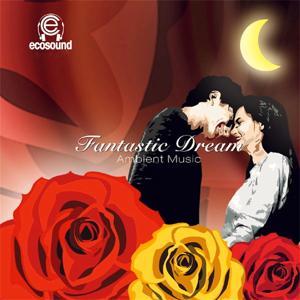 Fanstastic Dream (Ecosound Ambient Music)