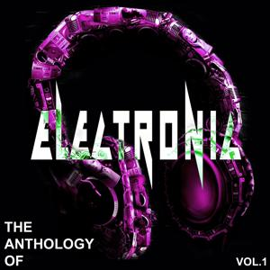 The Anthology of Electronic, Vol. 1