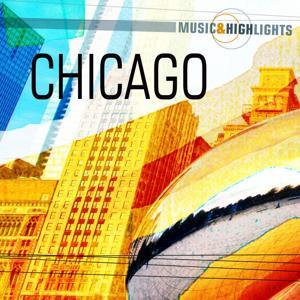 Music & Highlights: Chicago