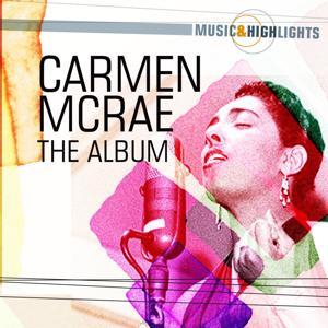 Music & Highlights: Carmen McRae - The Album