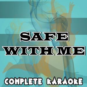 Safe With Me (Karaoke Version) (Originally Performed by Sam Smith)