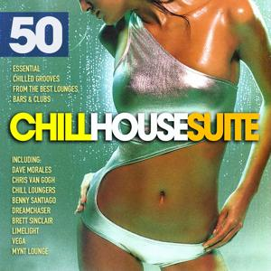 Chill House Suite Top 50 (Essential Chilled Grooves from the Best Lounges, Bars & Clubs)