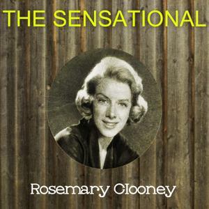 The Sensational Rosemary Clooney