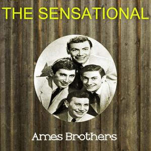 The Sensational Ames Brothers