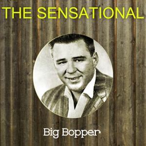The Sensational Big Bopper
