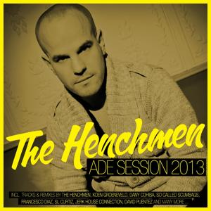 The Henchmen ADE Session 2013