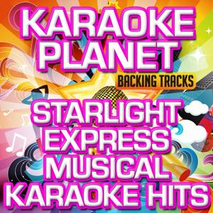 Starlight Express Karaoke Hits (Musical) (Karaoke Version)