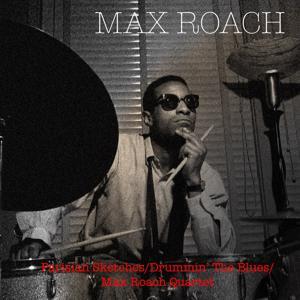 Parisian Sketches / Drummin' The Blues / Max Roach Quartet