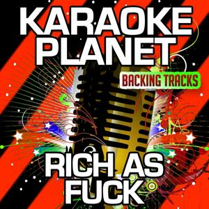 Rich As Fuck (Karaoke Version) (Originally Performed By Lil Wayne & 2 Chainz)