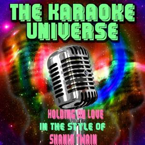 Holding On Love (Karaoke Version) [in the Style of Shania Twain]