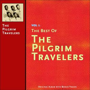 The Best of the Pilgrim Travelers, Vol. 1 (Original Album Plus Bonus Tracks)