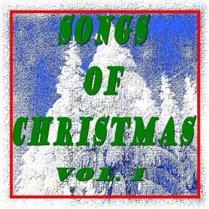 Songs of Christmas, Vol. 1
