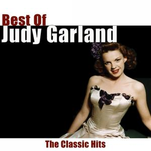 Best of Judy Garland (The Classic Hits)