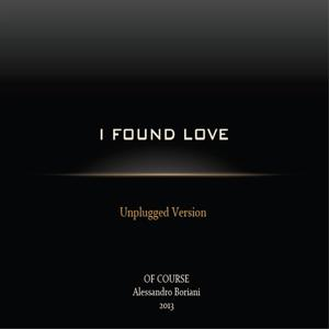 I Found Love (Unplugged Version)