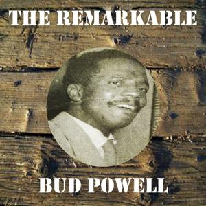 The Remarkable Bud Powell