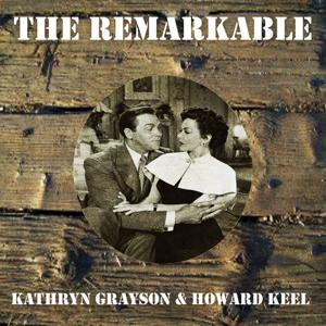 The Remarkable Kathryn Grayson & Howard Keel