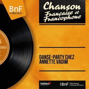 Danse-party chez Annette Vadim (Stereo Version)