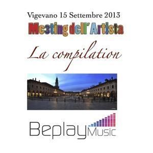 La compilation del Meeting dell'Artista (Vigevano 15 Settembre 2013)