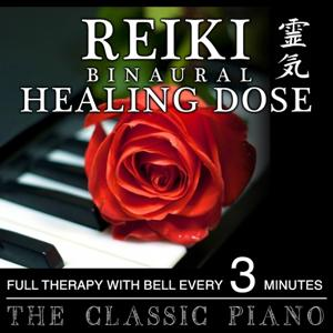 Reiki Binaural Healing Dose: The Classic Piano (1h Full Binaural Healing Therapy With Bell Every 3 Minutes)